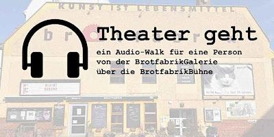Theater geht | eine Audiowalk