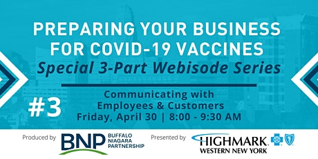 Covid-19 Vaccination Series #3: Communicating with Employees & Customers tickets