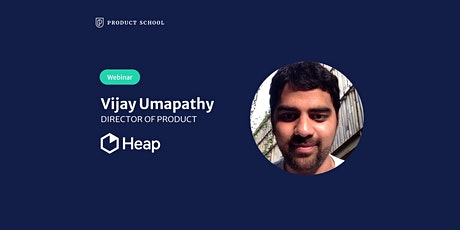 Webinar: Three Processes for Uncomplicating PM by Heap Director of Product tickets