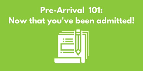 Pre-arrival 101: Now that you've been admitted! tickets