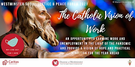 Westminster Social Justice and Peace Forum - The Catholic Vision of Work tickets