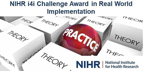 NIHR i4i - Challenge 12 - Award in Real World Implementation - Launch tickets