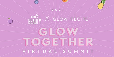Cult Beauty x Glow Recipe Glow Together Virtual Summit tickets