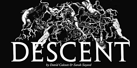 DESCENT by David Calcutt and Sarah Sayeed tickets