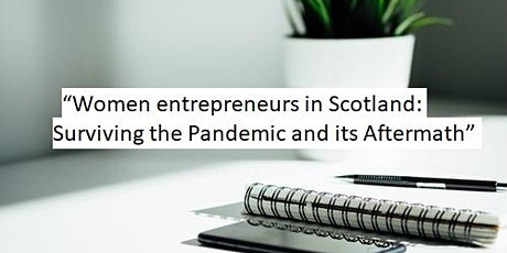 Women entrepreneurs in Scotland: Surviving the Pandemic and its Aftermath tickets