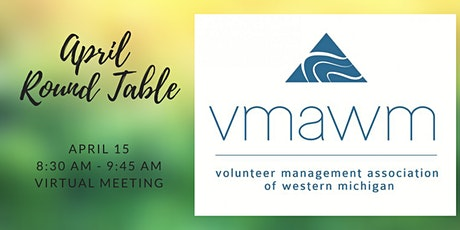 Volunteer Lifecycle: VMAWM April Roundtable tickets