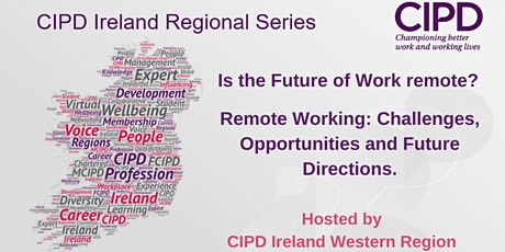 CIPD Ireland Regions series: Is the Future of Work remote? tickets