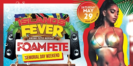 IslandsFever Foam Fete May 29 tickets