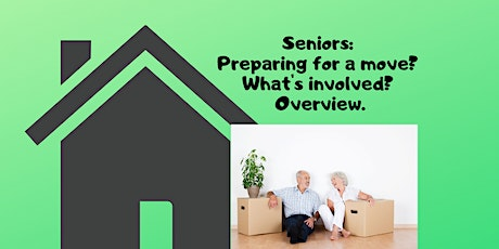 Webinar - Seniors: Preparing for a Move Overview tickets