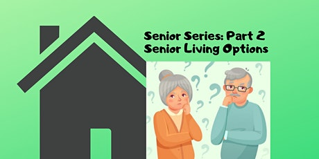 Webinar - Senior Series: Senior Living Options Tickets