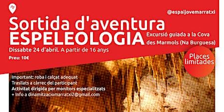 Sortida d'Aventura: Espeleologia tickets