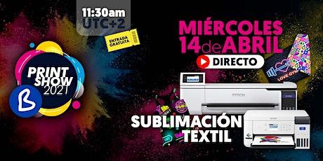 DIRECTO SUBLIMACIÓN TEXTIL - BPRINT SHOW 2021 - BRILDOR boletos