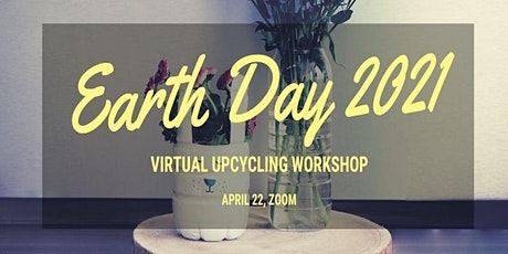 Earth Day 2021 - Virtual Upcycling Workshop tickets
