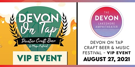 Devon on Tap: Decatur Craft Beer & Music Festival VIP Preview Party tickets