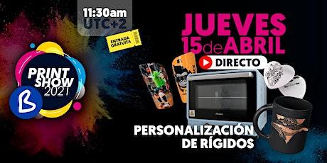 DIRECTO PERSONALIZACIÓN DE RÍGIDOS - BPRINT SHOW 2021 - BRILDOR boletos