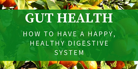 Gut Health - How to have a happier, healthier digestive system tickets