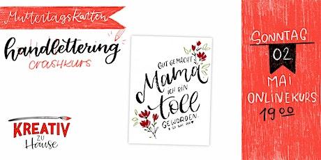 Handlettering Crashkurs  und Muttertagskarten Live Onlinekurs Tickets