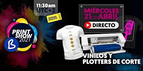 DIRECTO VINILOS Y PLOTTERS DE CORTE - BPRINT SHOW 2021 - BRILDOR entradas