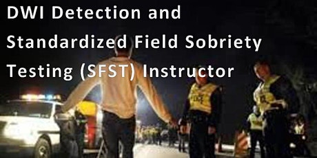 Detection and Standardized Field Sobriety Testing (SFST) Instructor Jul 12 tickets
