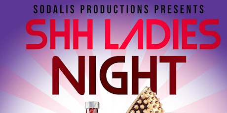 SHH A Sexy Ladies Night Out tickets