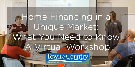 Home Financing in a Unique Market: What You Need to Know – Virtual Workshop tickets