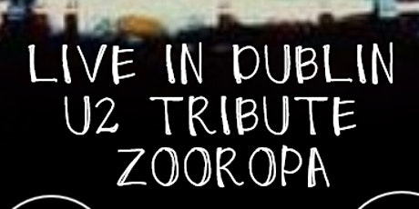 U2 Tribute Zooropa celebrate 30 years of Achtung Baby tickets