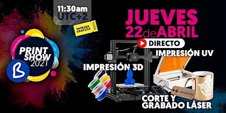 DIRECTO IMPRESIÓN UV, 3D, CORTE Y GRAB. LÁSER - BPRINT SHOW 2021 - BRILDOR entradas