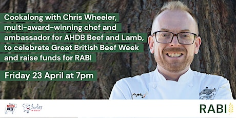 RABI fundraising 3 course cookalong  to celebrate  Great British Beef Week tickets