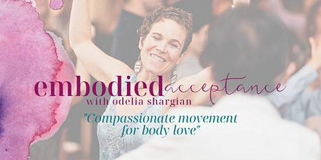Embodied Acceptance Online Workshop - Compassionate Movement For Body Love tickets