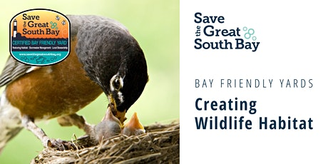 Bay Friendly Yards: Creating Wildlife Habitat tickets
