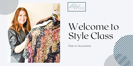 Style Class - How to Accessorize tickets