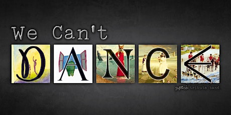 We Can't Dance - A Genesis Tribute tickets