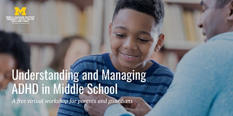 Understanding and Managing ADHD in Middle School - Free Workshop tickets