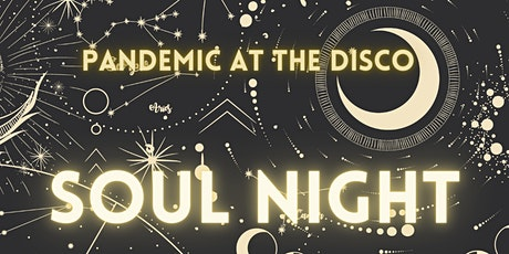 Pandemic at the Disco -  SOUL NIGHT tickets