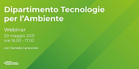 I Progetti di Ricerca del Dipartimento Tecnologie per l'Ambiente biglietti