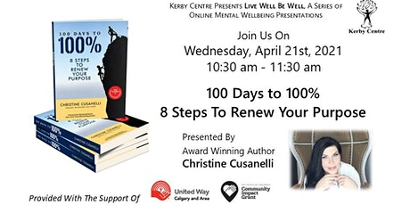 100 Days to 100% - 8 Steps To Renew Your Purposes tickets