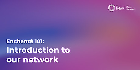 Enchanté 101: Introduction to our network tickets