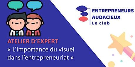 ATELIER EXPERT by @entrepreneurs_audacieux : L'importance du visuel billets