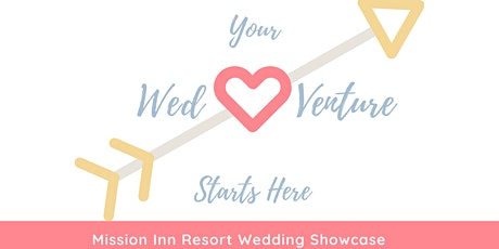 Wed-Venture Wedding Show by Mission Inn Resort tickets