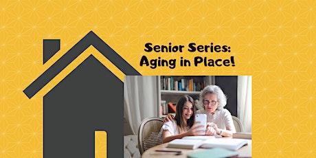 Webinar - Senior Series:  Aging In Place tickets
