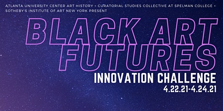 Black Art Futures Innovation Challenge billets