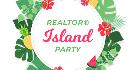 Realtor Island Party 2021 - In Support of The Children's Miracle Network tickets