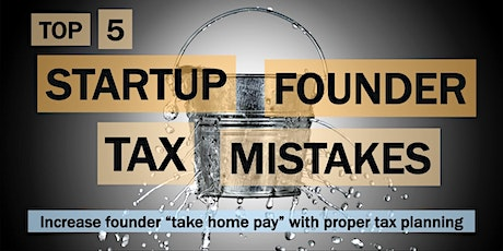 Top 5 Startup Founder Tax Mistakes - Presented by Gordon Law Group tickets