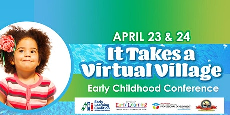"""""""It Takes a Virtual  Village"""" Early Childhood Conference tickets"""