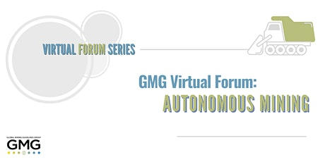 GMG Virtual Forum: Autonomous Mining Tickets
