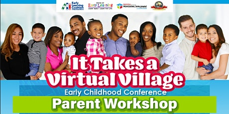 """It Takes a Virtual  Village"" Early Childhood Conference - Parent Workshop tickets"