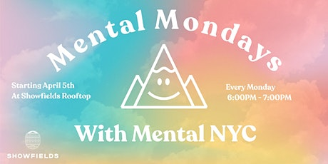 Mental Mondays at Showfields tickets