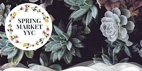 Spring Market YYC: (Sunday) POSTPONED tickets