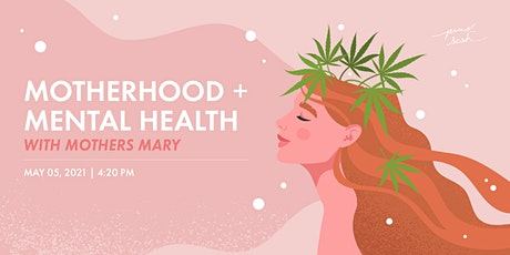 Motherhood + Mental Health with Mothers Mary tickets
