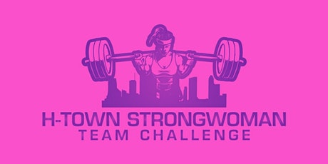 H-Town Strongwoman Team Challenge tickets